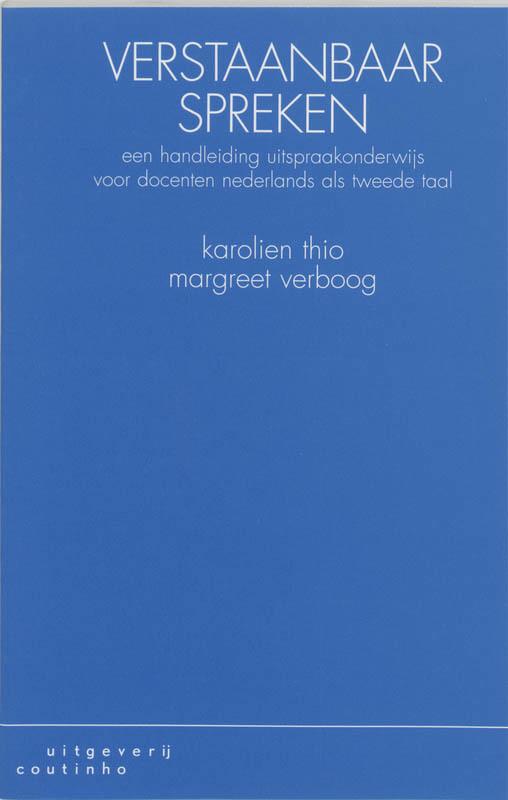 Verstaanbaar spreken een handleiding uitspraakonderwijs voor docenten Nederlands als tweede taal, Thio, Karolien, Paperback