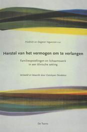 Herstel van het vermogen om te verlangen familieopstellingen en lichaamswerk in een klinische setting, Ingwersen, Friedrich D., Paperback