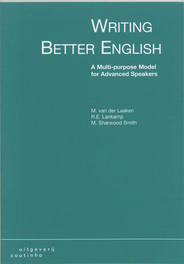 Writing better English a multi-purpose model for Advanced Speakers, M. van der Laaken, Paperback
