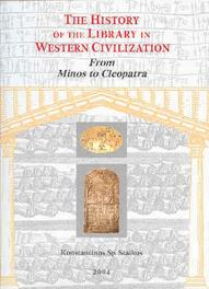 The History of the Library in Western Civilization 1 From Minos to Cleopatra K.Sp. Staikos, Hardcover