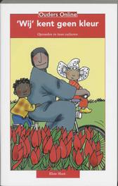Wij kent geen kleur opvoeden in twee culturen, E. Sloot, Paperback