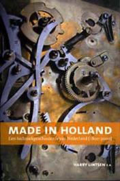 Made in Holland een techniekgeschiedenis van Nederland 1800-2000, Lintsen, Harry, Paperback