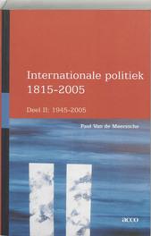 Internationale politiek 1815-2005 II 1815-2005 Van de Meerssche, Paul, onb.uitv.