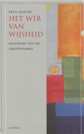 Het web van wijsheid inleiding tot de Abhidhamma, F. Koster, Paperback