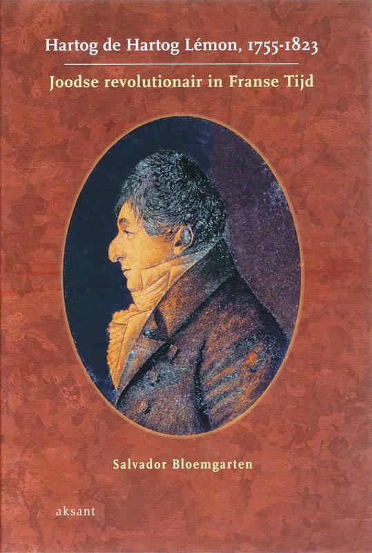 Hartog de Hartog Lemon, 1755-1823 joodse revolutionair in Franse Tijd, Bloemgarten, Salvador, Hardcover
