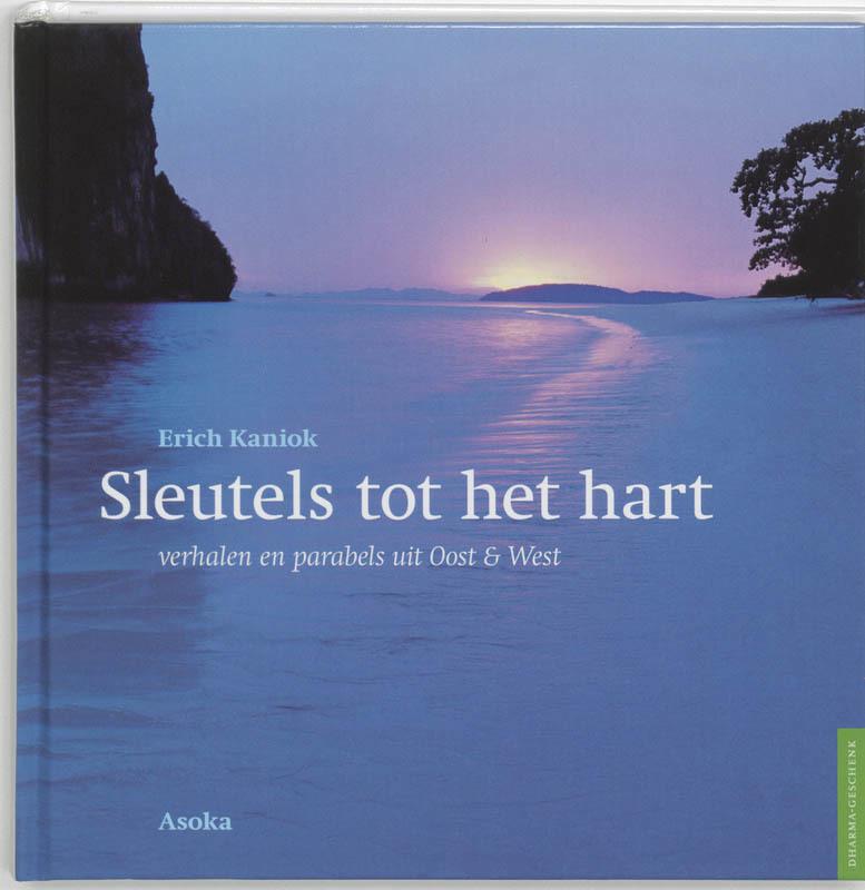Sleutels tot het hart verhalen en parabels uit Oost en West, Erich Kaniok, Hardcover