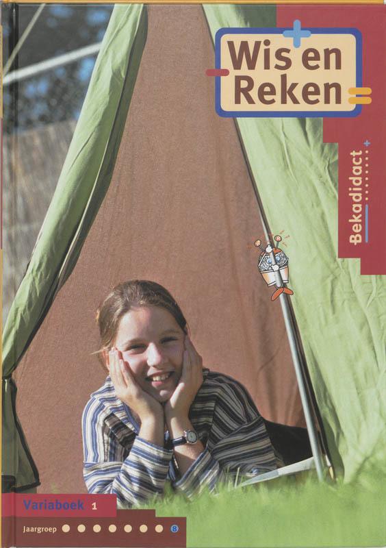 Wis en Reken Groep 8 Variaboek 1 een methode voor realistisch reken- en wiskundeonderwijs voor de basisschool, I. FrinsFrins, Hardcover