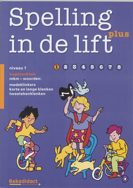Spelling in de lift plus: Niveau 1: Kopieerblok extra stof : mkm-woorden: medeklinkers . korte en lange klanken . tweetekenklanken, R. FlohrFlohr, Paperback