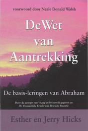 De wet van Aantrekking de basis-leringen van Abraham, E. Hicks, Paperback