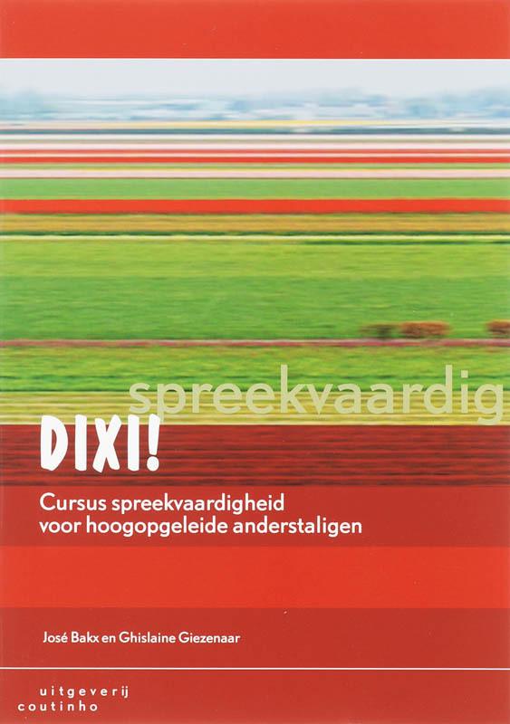 Dixi! cursus spreekvaardigheid voor hoogopgeleide anderstaligen, Giezenaar, Ghislaine, Paperback