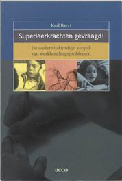 Superleerkrachten gevraagd! de onderwijskundige aanpak van werkhoudingsproblemen, K. Baert, onb.uitv.