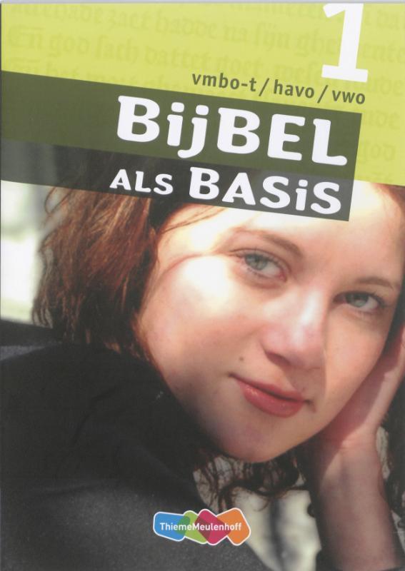 Bijbel als Basis: 1 Vmbo-T/Havo/Vwo: Leerwerkboek. godsdienst voor de onderbouw, Marius van Biert, Paperback  <span class=