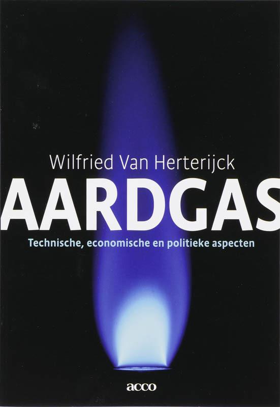 Aardgas Technische, economische en politieke aspecten, Van Herterijck, Wilfried, onb.uitv.
