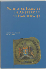 Patriotse Illusies in Amsterdam en Harderwijk CHRISTIAENS, Paperback