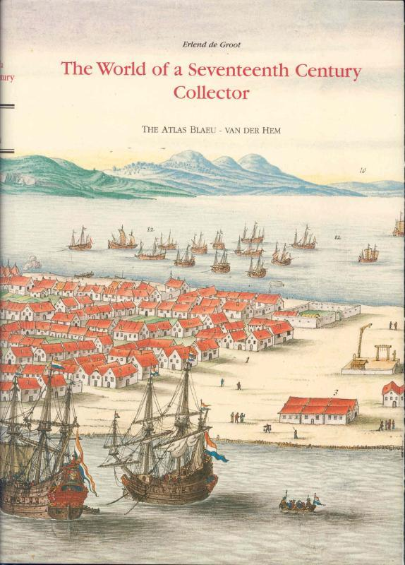 The world of a seventeenth-century collector the Atlas Blaeu-Van der Hem, Groot, Erlend, Hardcover