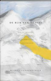 De blik van de Yeti over het opvoeden van jonge kinderen tot zelfbewustzijn en verbondenheid, M. Vandenbroeck, Paperback