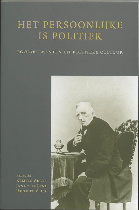 Het persoonlijke is politiek egodocumenten en politieke cultuur, AERTS, DE JONG, TE VELDE, Paperback