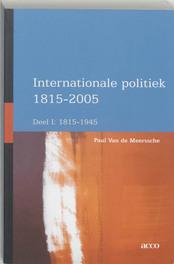 Internationale Politiek 1815-2004: 1 (1815-1945) Van de Meerssche, Paul, onb.uitv.