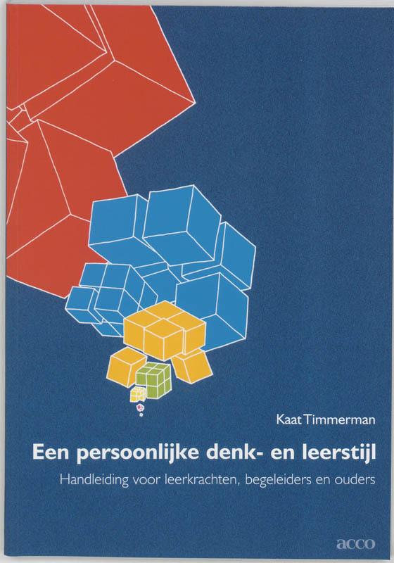 Een persoonlijke denk- en leerstijl handleiding voor leerkrachten, begeleiders en ouders, Timmerman, Kaat, Paperback