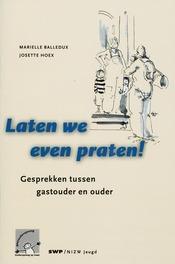 Laten we even praten! gesprekken tussen gastouder en ouder, Balledux, M., Paperback