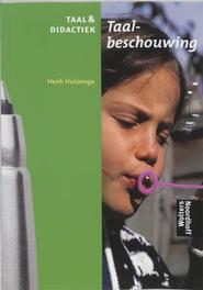 Taal & didactiek: Taalbeschouwing Henk Huizenga, Hardcover