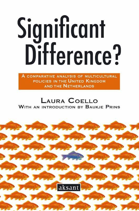 Significant difference? a comparative analysis of multicultural policies in the United Kingdom and the Netherlands, L. Coello, Paperback