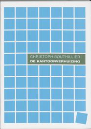 De kantoorverhuizing een praktische handleiding voor bedrijven en instellingen, Bouthillier, C., Paperback