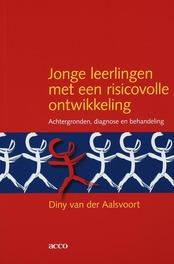 Jonge leerlingen met een risicovolle ontwikkeling achtergronden, diagnose en behandeling, D. van der Aalsvoort, Paperback