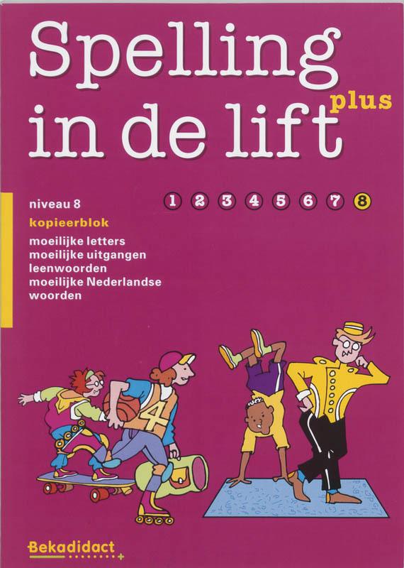 Spelling In De Lift Plus, groep 8 - Kopieerblok 8 extra stof, Paperback