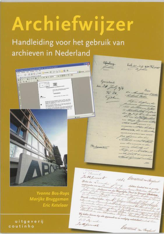 Archiefwijzer handleiding voor het gebruik van archieven in Nederland, J.A.M.Y Bos-Rops, Paperback