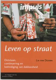 Leven op straat ontstaan, continuering en beëindiging van dakloosheid, L. van Doorn, Paperback