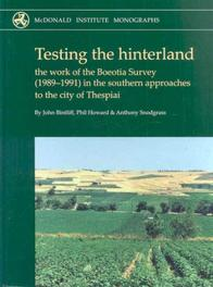 Testing the Hinterland The Work of the Boeotia Survey 1989-1991 in the Southern Approaches to the City of Thespiai, Hardcover