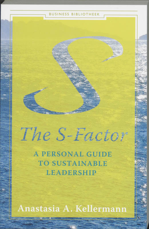 The S-Factor a personal guide tot sustainable leadership, Anastasia A. Kellerman, Paperback