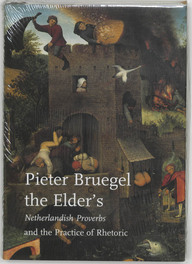 Pieter Brueghel the Elder's Netherlandish proverbs Studies in Netherlandish Art and Cultural History, M.A. Meadow, Paperback