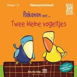 Rekenen met...twee kleine vogeltjes: groep 1-2 Rekenprentenboek, Ban Har Yeap, Paperback