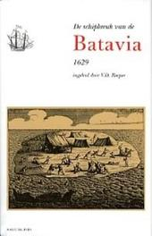 De schipbreuk van de Batavia, 1629 1629, Pelsaerts oorspronkelijke verslag en andere bronnen, V. ROEPER, Hardcover