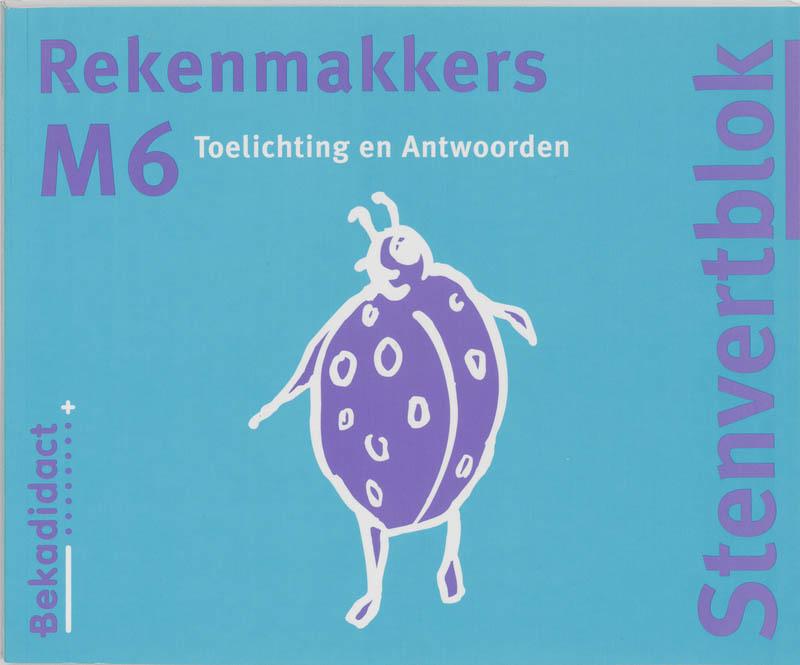 Rekenmakkers M6 Toelichting en antwoorden Borgh, M. van der, Paperback