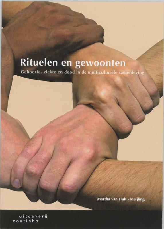 Rituelen en gewoonten geboorte, ziekte en dood in de multiculturele samenleving, M. van Endt-Meijling, Paperback
