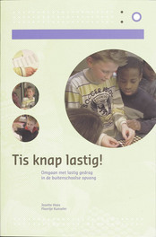 Tis knap lastig! omgaan met lastig gedrag op de buitenschoolse opvang, Kunseler, Floortje, Paperback