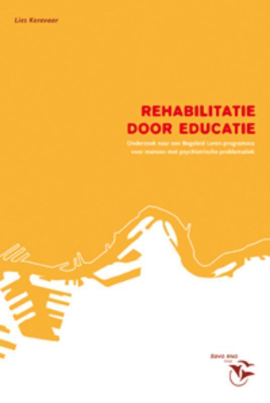 Rehabilitatie door educatie onderzoek naar een Begeleid Lerenprogramma voor mensen met een psychiatrische problematiek, L. Korevaar, Paperback