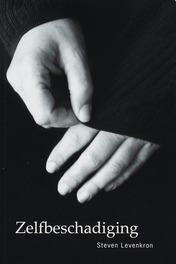 Zelfbeschadiging zelfbeschadiging begrijpen en overwinnen, Levenkron, Steven, Paperback
