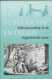 Tot burgerschap en deugd volksopvoeding in de negentiende eeuw, Bakker, N., Paperback