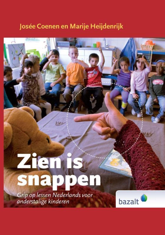 Zien is Snappen grip op lessen Nederlands voor anderstalige kinderen, Heijdenrijk, Marije, Hardcover