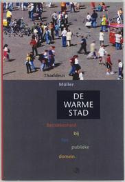 De warme stad betrokkenheid bij het publieke domein, Müller, Thaddeus, Paperback