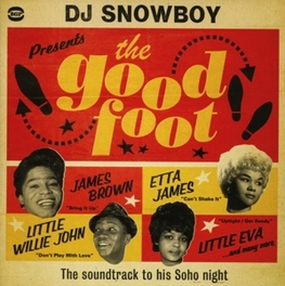 DJ SNOWBOY PRESENTS THE.. .. GOOD FOOT // * THE SOUNDTRACK TO HIS SHOHO NIGHT * V/A, CD
