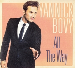 ALL THE WAY YANNICK BOVY, CD