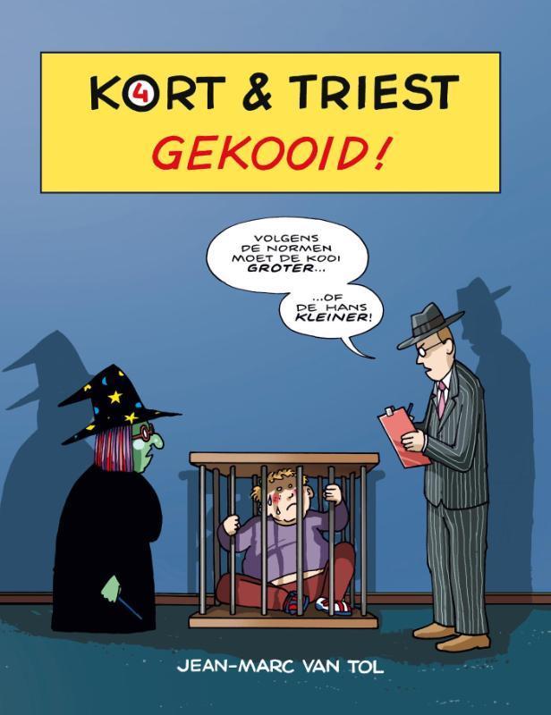 Gekooid! Kort & Triest, Van Tol, Jean-Marc, Paperback