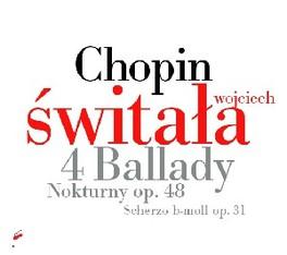BALLADS/2 NOCTURNES/SCHER WOJCIECH SWITALA F. CHOPIN, CD