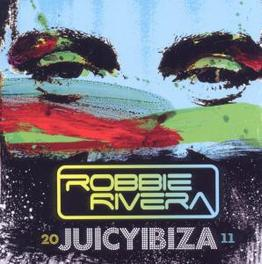 JUICY IBIZA 2011 ROBBIE RIVERA, CD