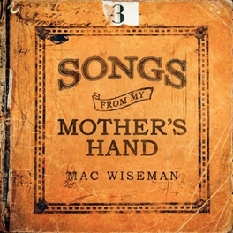 SONGS FROM MY MOTHER'S.. .. HAND MAC WISEMAN, CD